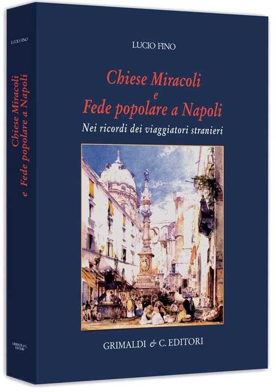 Chiese Miracoli e Fede popolare a Napoli nei ricordi dei viaggiatori stranieri torino pelle antiquaria antichi libri