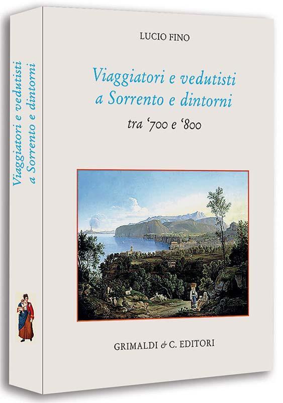 Viaggiatori e vedutisti a Sorrento e dintorni tra il 1715 e il 1880 libri antiquaria antiquaria mediolanum casa