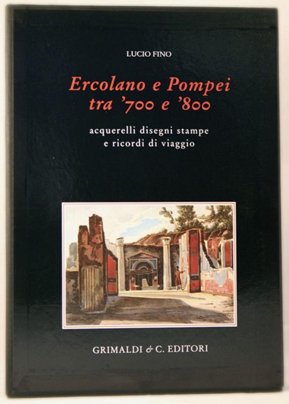 Ercolano e Pompei  tra 700 e 800 acquarelli disegni stampe e ricordi di viaggio libri manuali re torino libreria