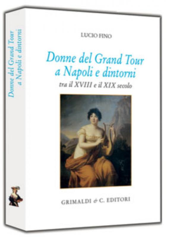 Donne del Grand Tour a Napoli e dintorni audio firenze via per emiliana