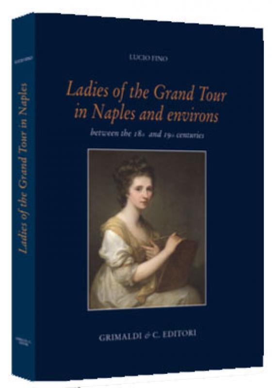 Ladies of the Grand Tour in Naples and Environs antiquaria libri rari milano cartiglio