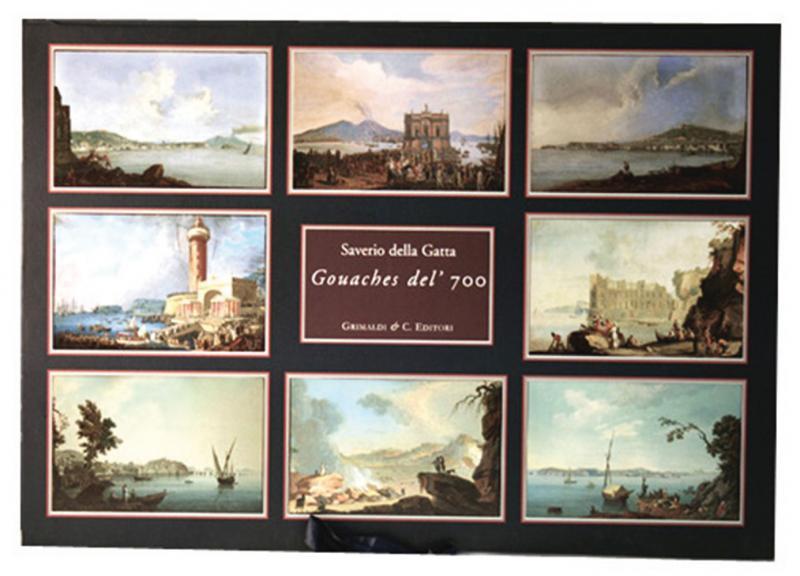 Gouaches del 700 di Saverio della Gatta Otto rarissime vedute di Napoli e dintorni librium libri libreria antichi antiquaria