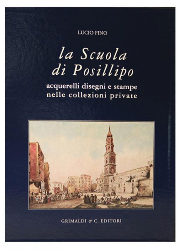 La Scuola di Posillipo Acquerelli disegni e stampe nelle collezioni private francesi genova antiquaria antiquaria romani