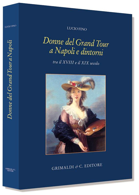 Donne del Grand Tour a Napoli e dintorni tra il XVIII e il XIX secolo antichi libreria antiquaria subito antico