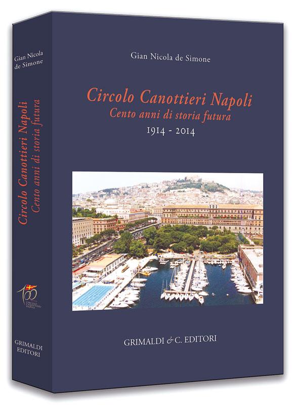 Cento anni di storia futura 1914 - 2014Circolo Canottieri Napoli audio libro libris canti impronta
