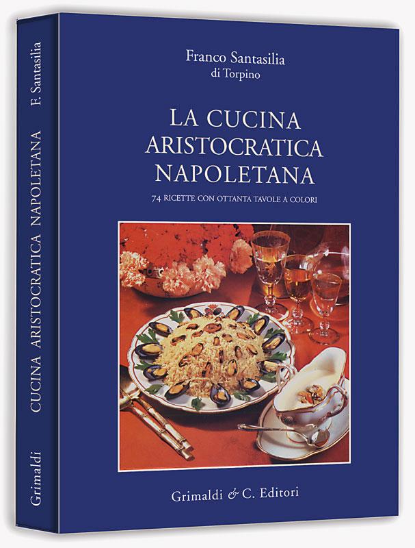 La Cucina aristocratica Napoletana tadino libri antiquaria antiquaria di
