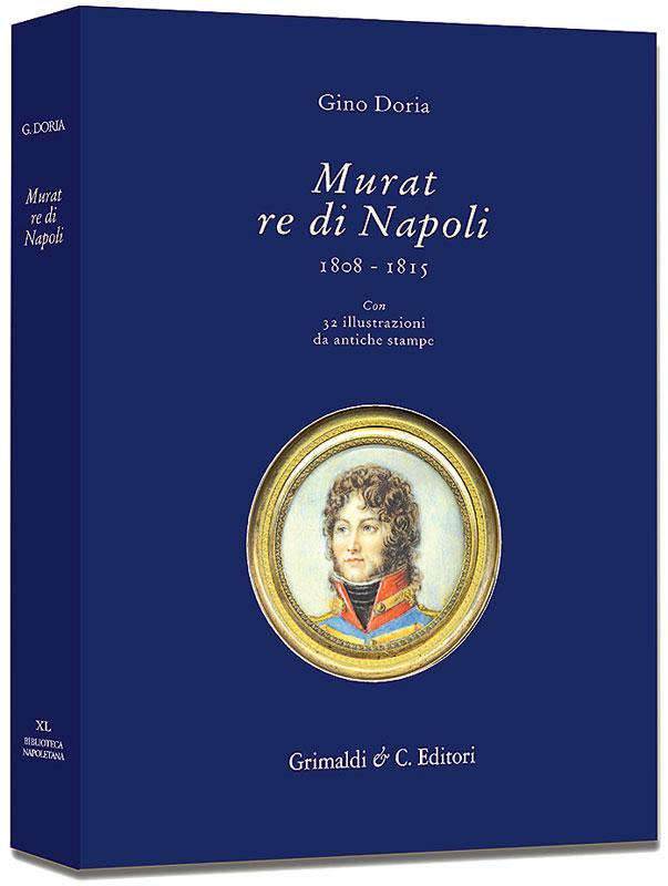 Murat Re di Napoli 1808  1815 bourlot libri wikipedia antiquaria tiziana