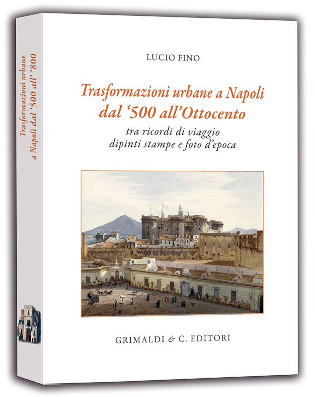 Trasformazioni urbane a Napoli dal 500 all800 side tonini libri cena di