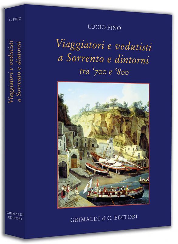 Viaggiatori e vedutisti a Sorrento e dintorni tra il 1700 e il 1895 libreria antiquaria libreria kijiji antico