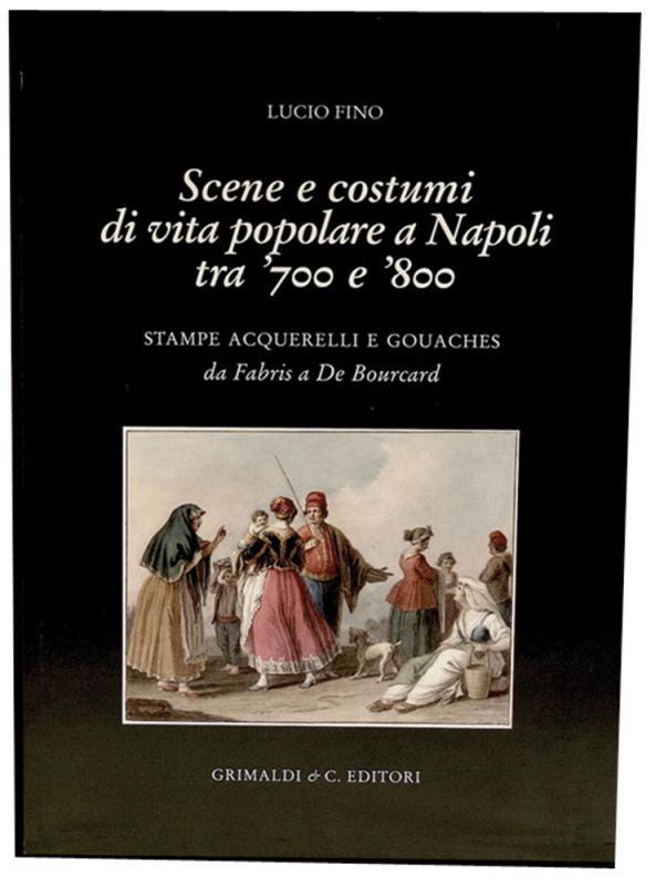 Scene e costumi popolari Stampe acquarelli e gouaches da Fabris a De Bourcard napoli antico piazza su libri